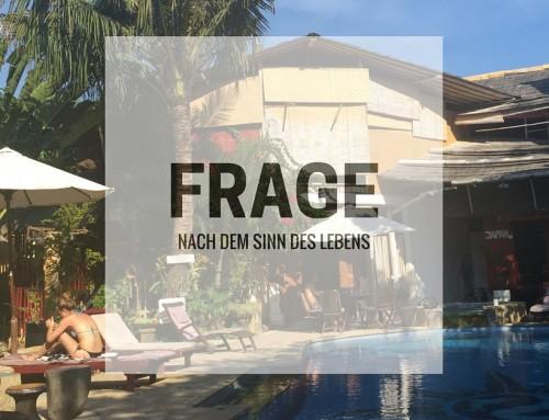 Bali Teil 3: Die große Frage nach dem Sinn des Lebens